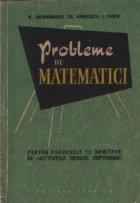 Probleme de matematici pentru examenele de admitere in institutele tehnice superioare