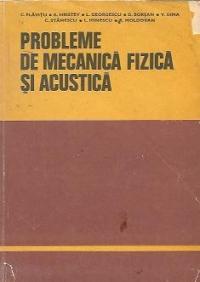 Probleme de mecanica fizica si acustica, Editie 1976