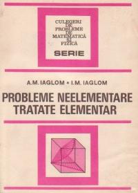 Probleme neelementare tratate elementar (Editia a doua, traducere din limba rusa)