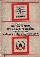 Probleme de optica, fizica atomica si nucleara pentru examenele de bacalaureat si admitere in invatamintul superior