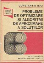 Probleme de optimizare si algoritmi de aproximare a solutiilor