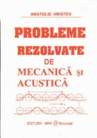 Probleme rezolvate de Mecanica si Acustica
