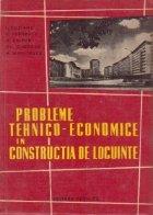 Probleme tehnico-economice in constructia de locuinte - Proiectare si executie