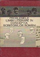 Problemele limbii literare in conceptia scriitorilor romani