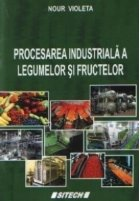 Procesarea industriala a legumelor si fructelor