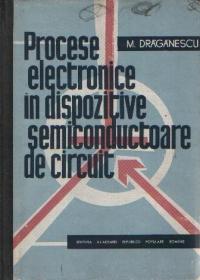 Procese electronice in dispozitive semiconductoare de circuit