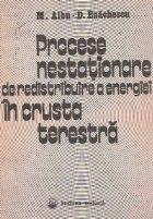 Procese nestationare de redistribuire a energiei in crusta terestra
