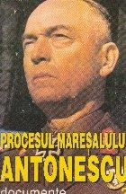 Procesul Maresalului Antonescu, II - Documente
