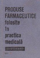 Produse farmaceutice folosite practica medicala