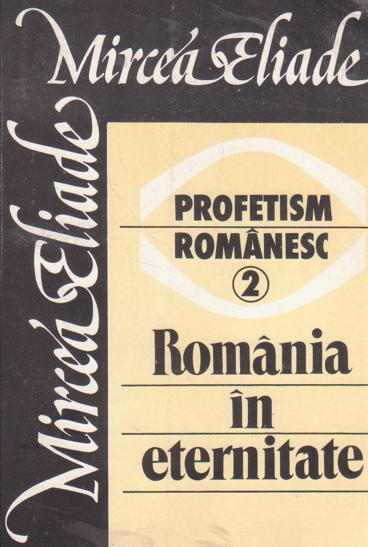 Profetism romanesc, 2 - Romania in eternitate