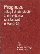 Prognoza stiintei si tehnologiei in dezvoltarea multilaterala a Romaniei