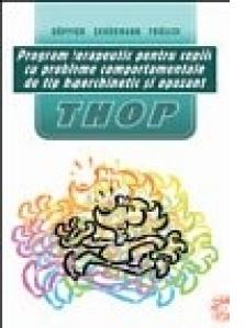 Program terapeutic pentru copiii cu probleme comportamentale de tip hipercibernetic si opozant(THOP)