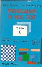 Programare in mod TEXT. Aplicatii Turbo C 2.0