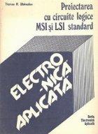Proiectarea cu circuite logice MSI si LSI standard (Electronica aplicata)
