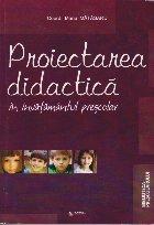 Proiectarea didactica in invatamantul prescolar
