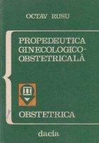 Propedeutica ginecologico - obstetricala, Volumul al II-lea, - Obstetrica