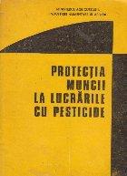 Protectia muncii la lucrarile cu pesticide