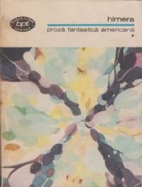 Proza fantastica americana, Volumul I - Himera