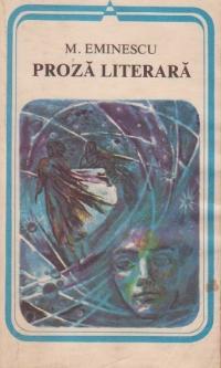 Proza literara (M. Eminescu)