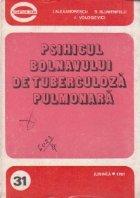 Psihicul bolnavului de tuberculoza pulmonara (Aspecte psihologice, psihopatologice si de recuperare socio-profesionala)