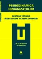 Psihodinamica organizatiilor. De la intelegere la conducere