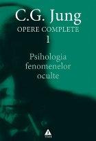 Psihologia fenomenelor oculte Opere Complete