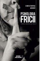 Psihologia fricii Temeri angoase fobii