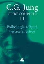 Psihologia religiei vestice şi estice - Opere Complete, vol. 11