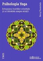 Psihologia Yoga. Integrarea teoriilor orientale și occidentale asupra minții