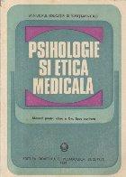 Psihologie si Etica Medicala - Manual pentru clasa a X-a, licee sanitare