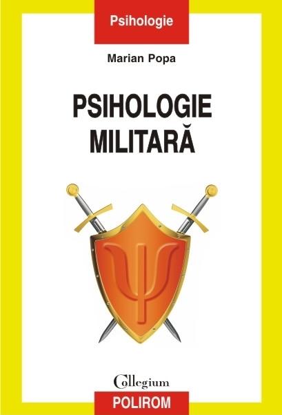 Psihologie militară (ediția a II-a revăzută și adăugită)