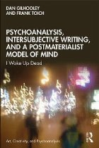 Psychoanalysis, Intersubjective Writing, and a Postmateriali