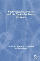 Public Relations, Society and the Generative Power of Histor