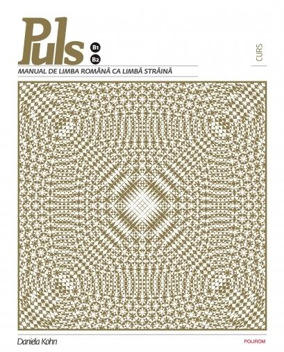 Puls. Manual de limba română ca limbă străină. Nivelurile B1-B2