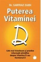 Puterea Vitaminei D - Cele mai folositoare si practice sfaturi stiintifice despre Vitamina D sau Hormonul D