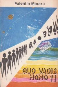 Quo Vadis homo?!, Volumul al II - lea
