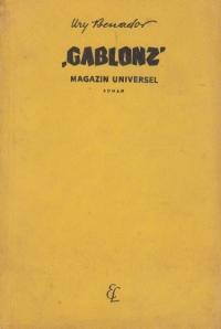 """Gablonz"" - Magazin universel. Galanterii, maruntisuri si articole de gablonz (roman)"