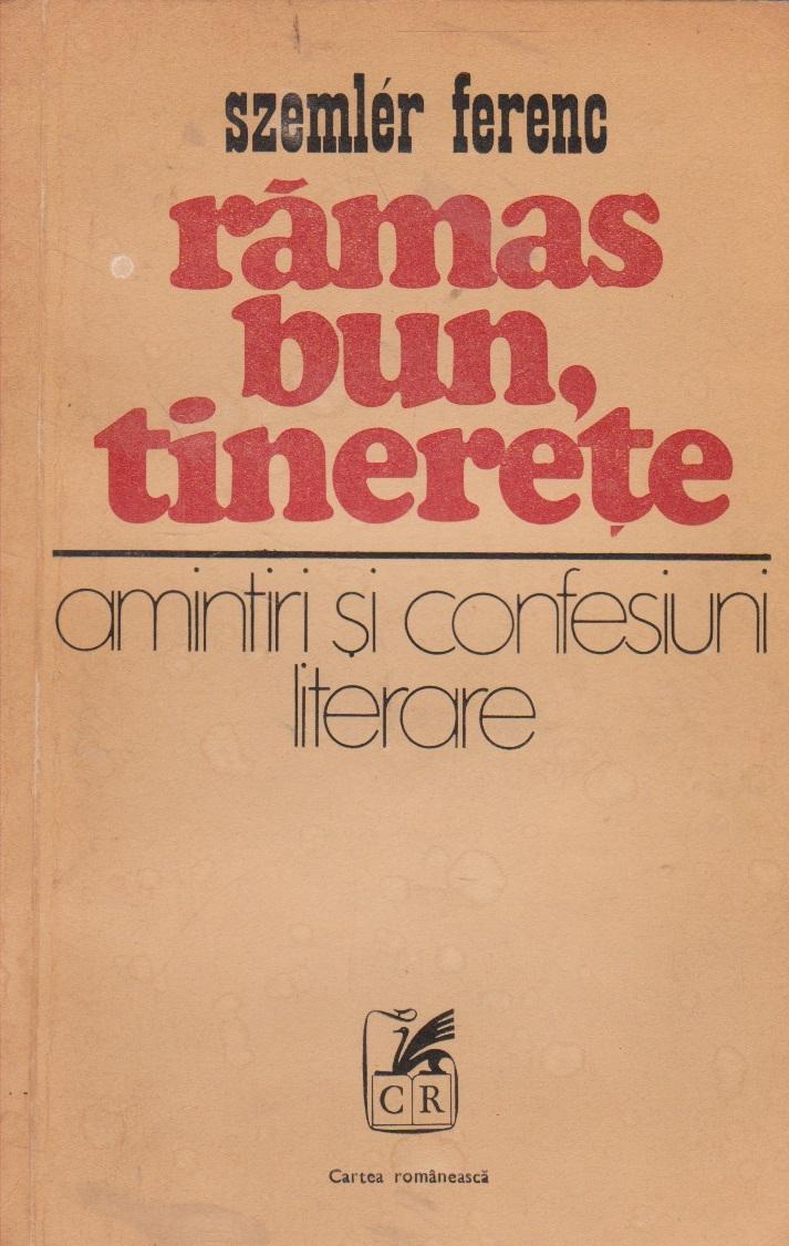Ramas bun, tinerete - amintiri si confesiuni literare