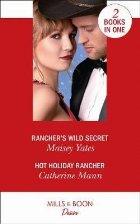 Rancher's Wild Secret / Hot Holiday Rancher