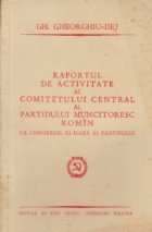 Raportul de activitate al Comitetului Central al Partidului Muncitoresc Romin la Congresul al II-lea al Partiduluii