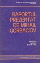 Raportul prezentat Mihail Gorbaciov privire