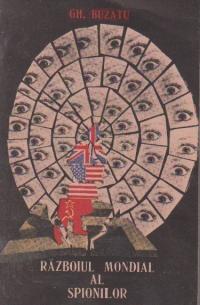 Razboiul mondial al spionilor (1939-1989)