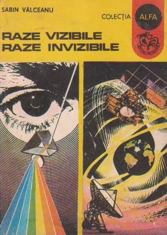 Raze Vizibile, Raze Invizibile