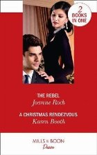 Rebel / A Christmas Rendezvous