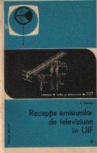 Receptia emisiunilor de televiziune in UIF, vol. al II-lea - Televizoare UIF