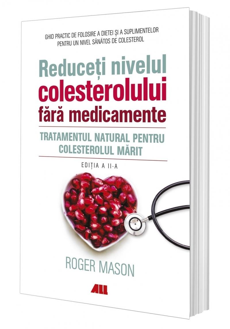 Reduceți nivelul colesterolului fără medicamente