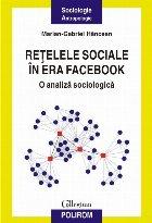 Reţelele sociale în era Facebook. O analiză sociologică