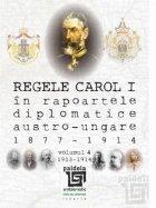 Regele Carol I in rapoartele diplomatice austro-ungare (1877-1914)