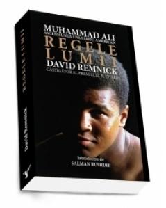 Regele lumii - Muhammad Ali si ascensiunea unui erou american