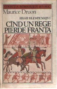 Regii blestemati, 7 - Cind un rege pierde Franta